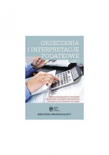 Okładka książki Orzeczenia i interpretacje podatkowe, Część 1