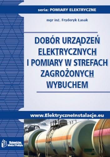 Okładka książki Dobór urządzeń elektrycznych i pomiary w strefach zagrożonych wybuchem