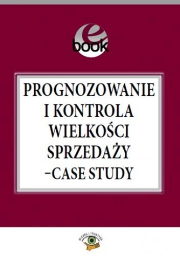Okładka książki Prognozowanie i kontrola wielkości sprzedaży - case study