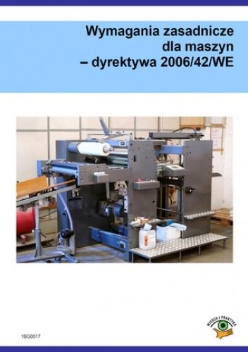 Okładka książki Wymagania zasadnicze dla maszyn - dyrektywa 2006/42/WE