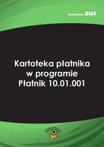 Okładka książki Kartoteka płatnika w programie Płatnik 10.01.001