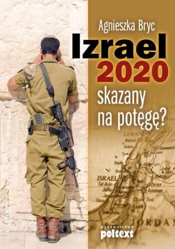 Okładka książki Izrael 2020:skazany na potęgę?