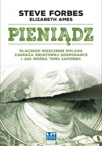 Okładka książki Pieniądz. Dlaczego niszczenie dolara zagraża światowej gospodarce...