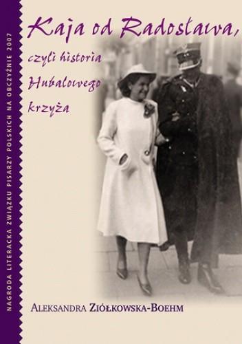 Okładka książki Kaja od Radosława czyli Historia Hubalowego krzyża