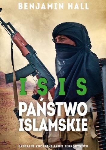 Okładka książki ISIS. Państwo Islamskie. Brutalne początki armii terrorystów