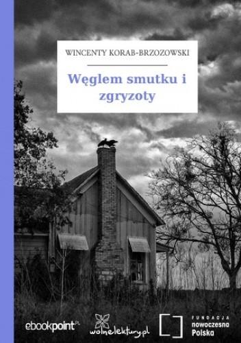 Okładka książki Węglem smutku i zgryzoty