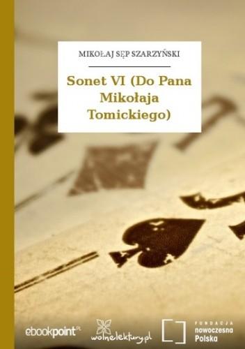 Okładka książki Sonet VI (Do Pana Mikołaja Tomickiego)