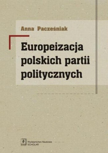 Okładka książki Europeizacja polskich partii politycznych