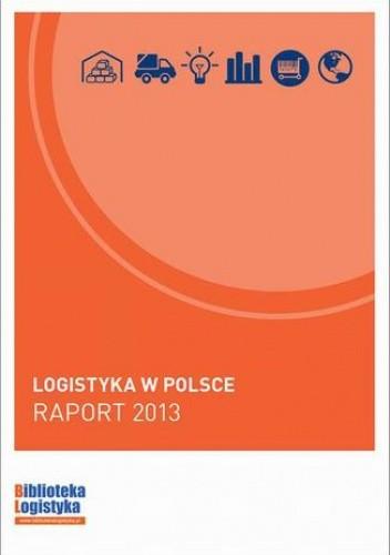 Okładka książki Logistyka w Polsce. Raport 2013