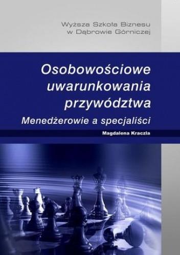 Okładka książki Osobowościowe uwarunkowania przywództwa. Menedżerowie a specjaliści