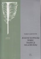Słowacki wobec tradycji szlacheckiej