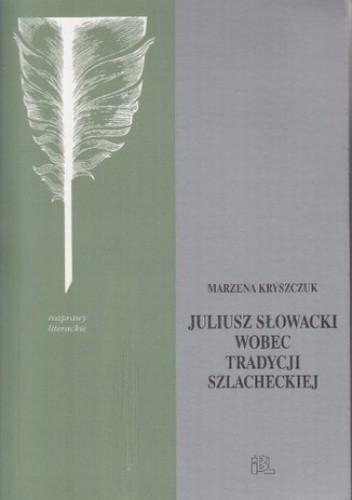 Okładka książki Słowacki wobec tradycji szlacheckiej
