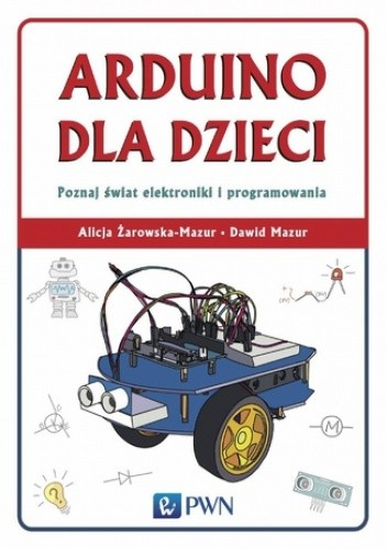 Okładka książki Arduino dla dzieci. Poznaj świat elektroniki i programowania