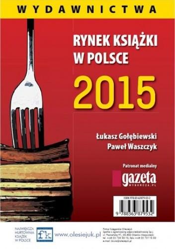 Okładka książki Rynek książki w Polsce 2015 Wydawnictwa