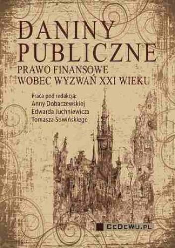Okładka książki Daniny publiczne. Prawo finansowe wobec wyzwań XXI wieku