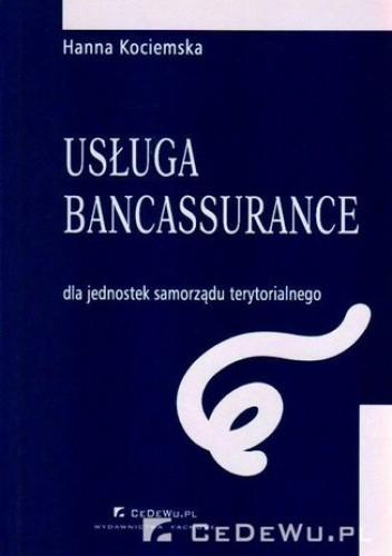 Okładka książki Rozdział 2. Usługa bancassurance jako metoda kompleksowego rozwiązywania problemów finansowych JST