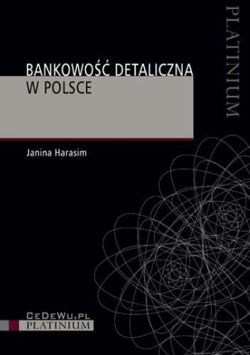 Okładka książki Bankowość detaliczna w Polsce. Wydanie 3