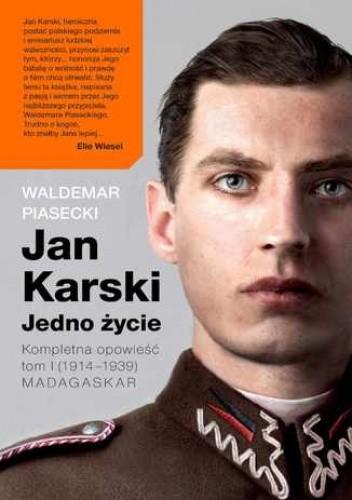 Okładka książki Jan Karski. Jedno życie. Tom 1. Madagaskar