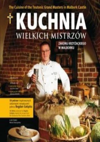 Okładka książki Kuchnia wielkich mistrzów zakonu krzyżackiego w Malborku