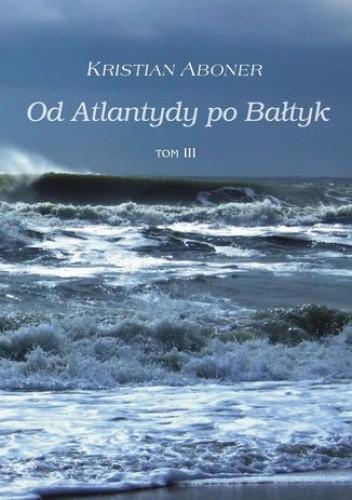 Okładka książki Od Atlantydy po Bałtyk