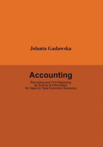 Okładka książki Accounting. Recording and Firm Reporting as Source of Information for Users to Take Economic Decisions