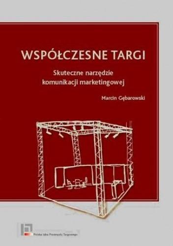 Okładka książki Współczesne targi. Skuteczne narzędzie komunikacji marketingowej