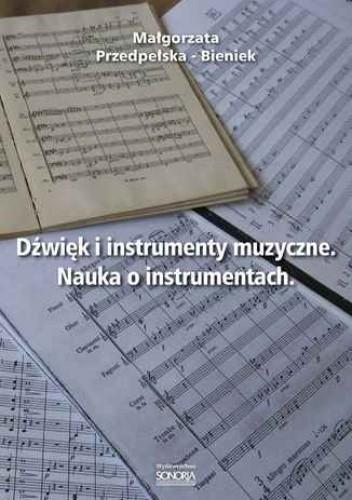 Okładka książki Dźwięk i instrumenty muzyczne. Nauka o instrumentach