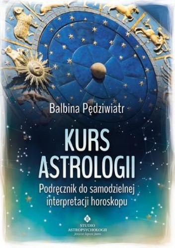 Okładka książki Kurs astrologii. Podręcznik do samodzielnej interpretacji horoskopu