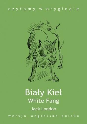 Okładka książki Biały Kieł. White Fang