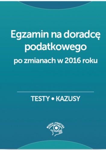 Okładka książki Egzamin na doradcę podatkowego. Testy, kazusy