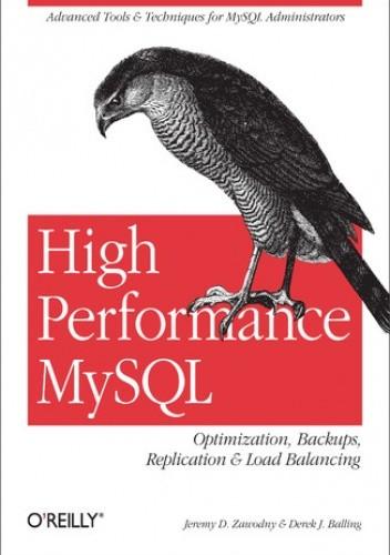 Okładka książki High Performance MySQL. Optimization, Backups, Replication, Load Balancing & More