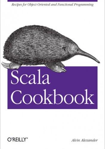 Okładka książki Scala Cookbook. Recipes for Object-Oriented and Functional Programming
