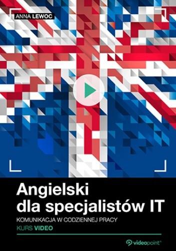 Okładka książki Angielski dla specjalistów IT. Kurs video. Komunikacja w codziennej pracy
