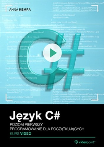 Okładka książki Język C#. Kurs video. Poziom pierwszy. Programowanie dla początkujących