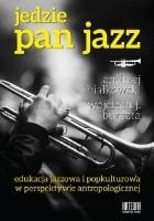 Jedzie Pan Jazz. Edukacja jazzowa i popkulturowa w perspektywie antropologicznej