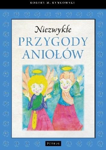 Okładka książki Niezwykłe przygody aniołów