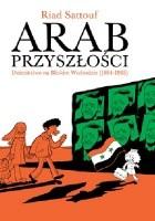 Arab przyszłości. Dzieciństwo na Bliskim Wschodzie (1984–1985)