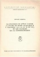 La politique de l'État parthe à l'égard de Rome - d'Artaban II àVologèse I (ca 11 - ca 79 de n.e.) et les facteurs qui la conditionnaient