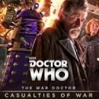 The War Doctor: Casualties of War (War Doctor #4)