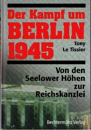Okładka książki Der Kampf um Berlin 1945. Von den Seelower Höhen zur Reichskanzlei