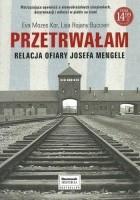 Przetrwałam. Relacja ofiary Josefa Mengele