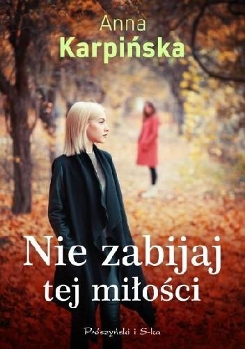Okładka książki Nie zabijaj tej miłości