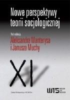 Nowe perspektywy teorii socjologicznej. Wybór tekstów