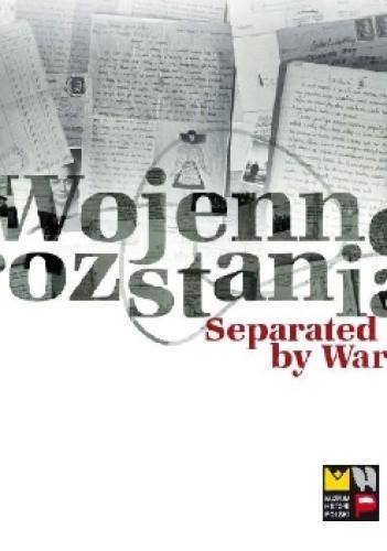 Okładka książki Wojenne rozstania. Separated by War
