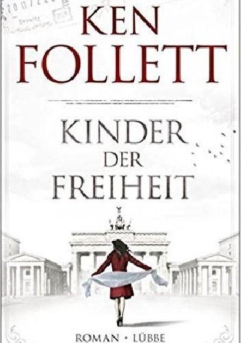 Okładka książki Kinder der Freiheit: Roman (Jahrhundert-Trilogie, Band 3)