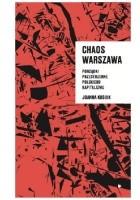 Chaos Warszawa. Porządki przestrzenne polskiego kapitalizmu