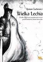 Wielka Lechia. Źródła i przyczyny popularności teorii pseudonaukowej okiem historyka