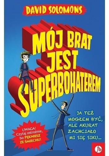 Mój Brat jest Superbohaterem - David Solomons (4844025 ... 04ec1a962e