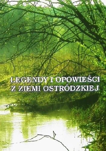 Okładka książki Legendy i opowieści z ziemi ostródzkiej