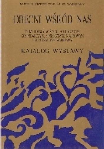 Okładka książki Obecni wśród nas-Żydzi polscy w życiu politycznym ,gospodarczym,społecznym,naukowym i kulturalnym Warszawy
